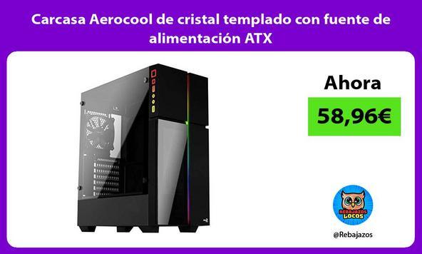 Carcasa Aerocool de cristal templado con fuente de alimentación ATX