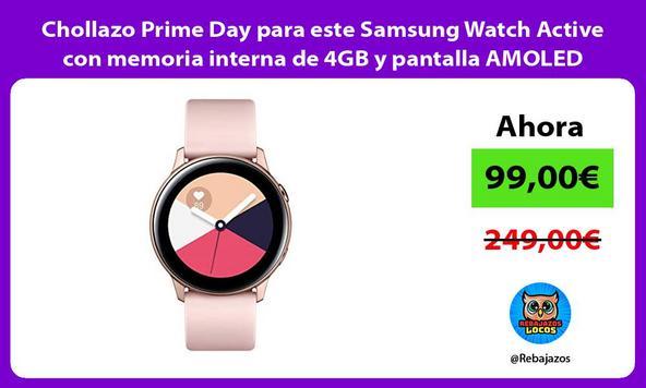 Chollazo Prime Day para este Samsung Watch Active con memoria interna de 4GB y pantalla AMOLED