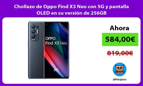 Chollazo de Oppo Find X3 Neo con 5G y pantalla OLED en su versión de 256GB