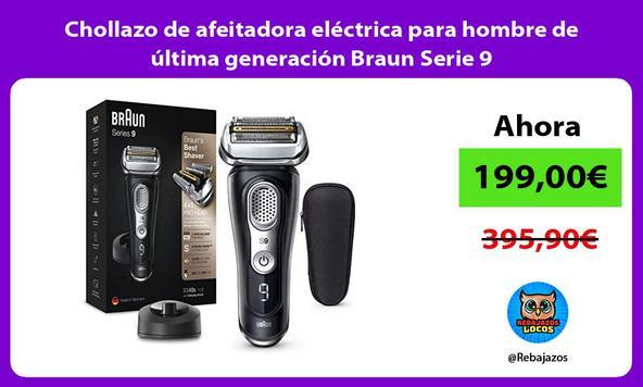 Chollazo de afeitadora eléctrica para hombre de última generación Braun Serie 9