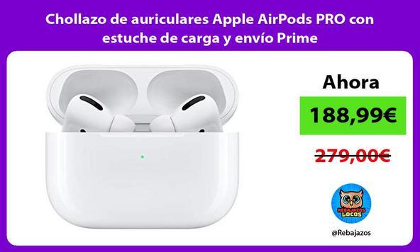 Chollazo de auriculares Apple AirPods PRO con estuche de carga y envío Prime