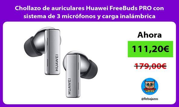 Chollazo de auriculares Huawei FreeBuds PRO con sistema de 3 micrófonos y carga inalámbrica