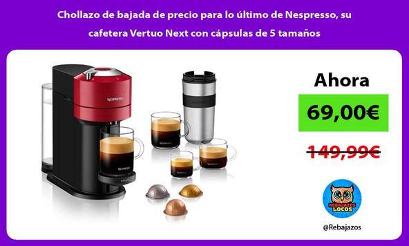 Chollazo de bajada de precio para lo último de Nespresso, su cafetera Vertuo Next con cápsulas de 5 tamaños