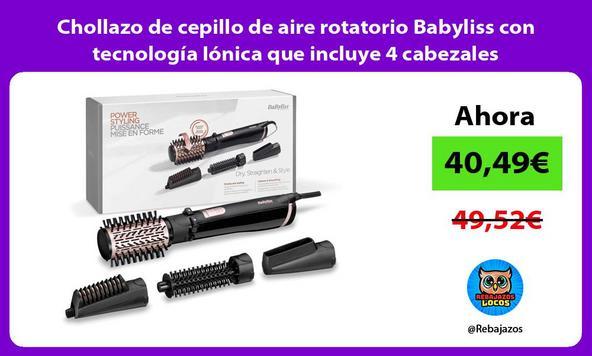 Chollazo de cepillo de aire rotatorio Babyliss con tecnología Iónica que incluye 4 cabezales