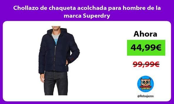 Chollazo de chaqueta acolchada para hombre de la marca Superdry