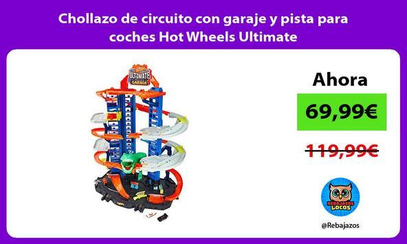 Chollazo de circuito con garaje y pista para coches Hot Wheels Ultimate