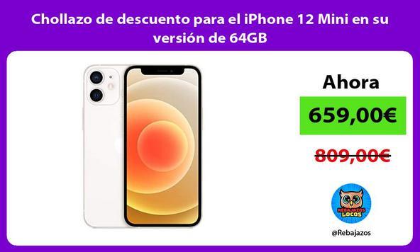 Chollazo de descuento para el iPhone 12 Mini en su versión de 64GB