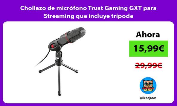Chollazo de micrófono Trust Gaming GXT para Streaming que incluye trípode