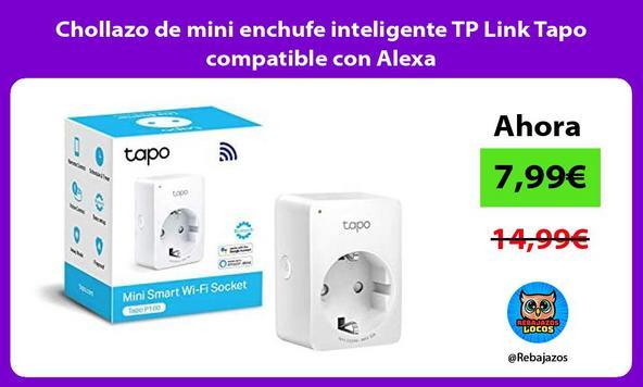 Chollazo de mini enchufe inteligente TP Link Tapo compatible con Alexa