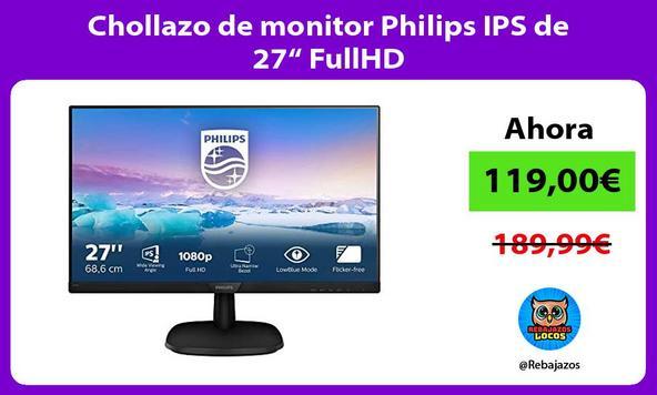 """Chollazo de monitor Philips IPS de 27"""" FullHD"""