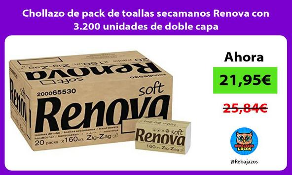 Chollazo de pack de toallas secamanos Renova con 3.200 unidades de doble capa