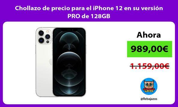 Chollazo de precio para el iPhone 12 en su versión PRO de 128GB