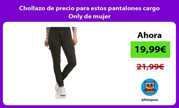 Chollazo de precio para estos pantalones cargo Only de mujer