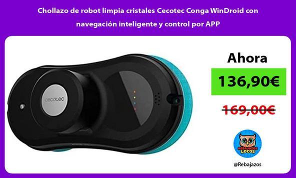 Chollazo de robot limpia cristales Cecotec Conga WinDroid con navegación inteligente y control por APP