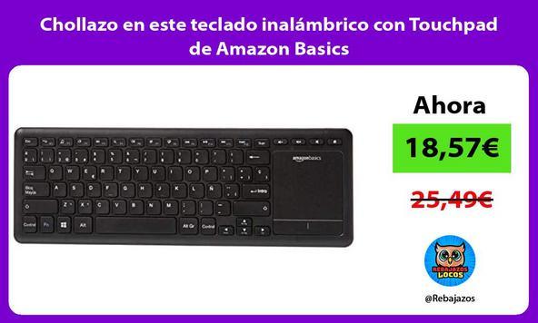 Chollazo en este teclado inalámbrico con Touchpad de Amazon Basics