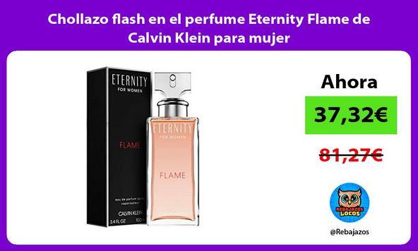 Chollazo flash en el perfume Eternity Flame de Calvin Klein para mujer