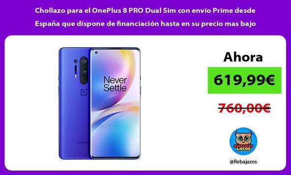 Chollazo para el OnePlus 8 PRO Dual Sim con envío Prime desde España que dispone de financiación hasta en su precio mas bajo