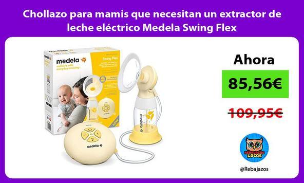 Chollazo para mamis que necesitan un extractor de leche eléctrico Medela Swing Flex