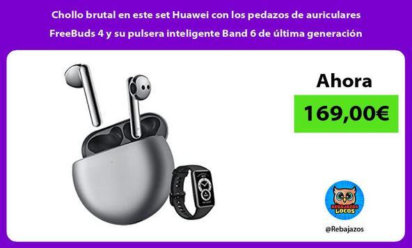 Chollo brutal en este set Huawei con los pedazos de auriculares FreeBuds 4 y su pulsera inteligente Band 6 de última generación