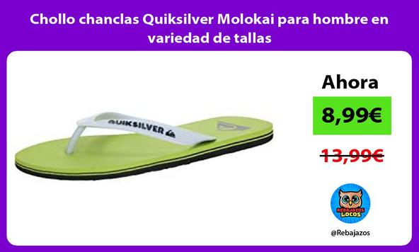 Chollo chanclas Quiksilver Molokai para hombre en variedad de tallas