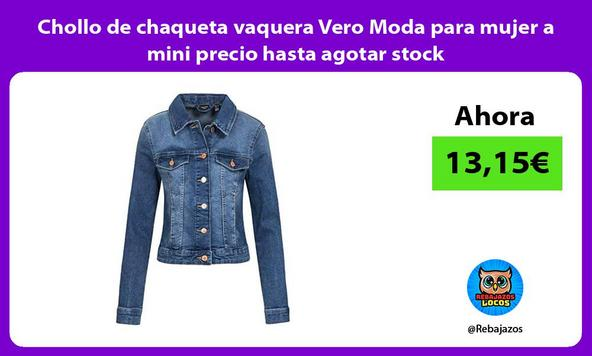 Chollo de chaqueta vaquera Vero Moda para mujer a mini precio hasta agotar stock