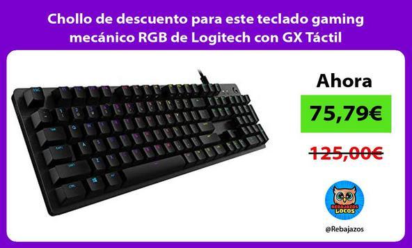 Chollo de descuento para este teclado gaming mecánico RGB de Logitech con GX Táctil