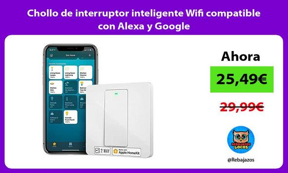 Chollo de interruptor inteligente Wifi compatible con Alexa y Google