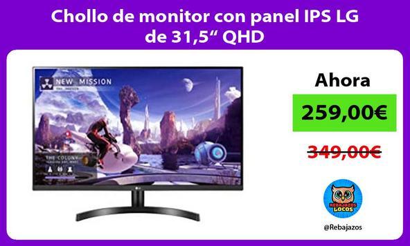 "Chollo de monitor con panel IPS LG de 31,5"" QHD"