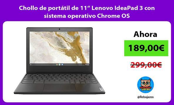 """Chollo de portátil de 11"""" Lenovo IdeaPad 3 con sistema operativo Chrome OS"""