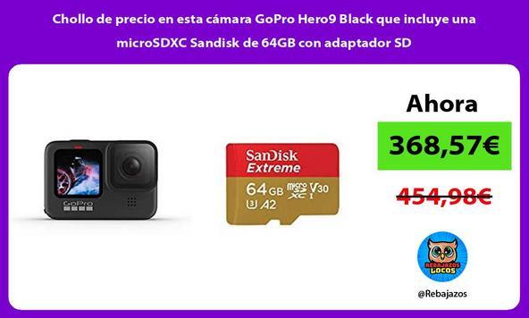 Chollo de precio en esta cámara GoPro Hero9 Black que incluye una microSDXC Sandisk de 64GB con adaptador SD