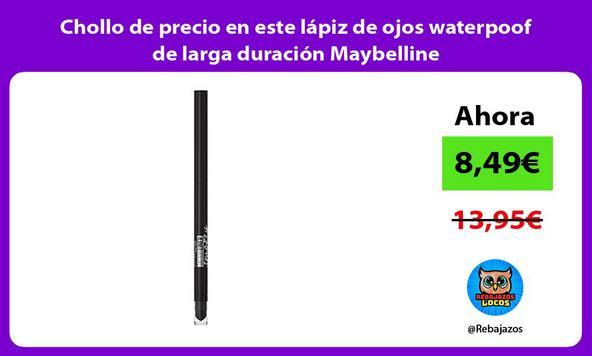 Chollo de precio en este lápiz de ojos waterpoof de larga duración Maybelline