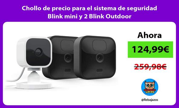Chollo de precio para el sistema de seguridad Blink mini y 2 Blink Outdoor