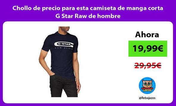 Chollo de precio para esta camiseta de manga corta G Star Raw de hombre