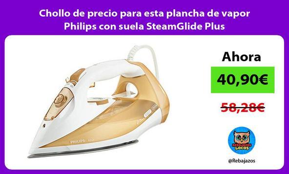 Chollo de precio para esta plancha de vapor Philips con suela SteamGlide Plus