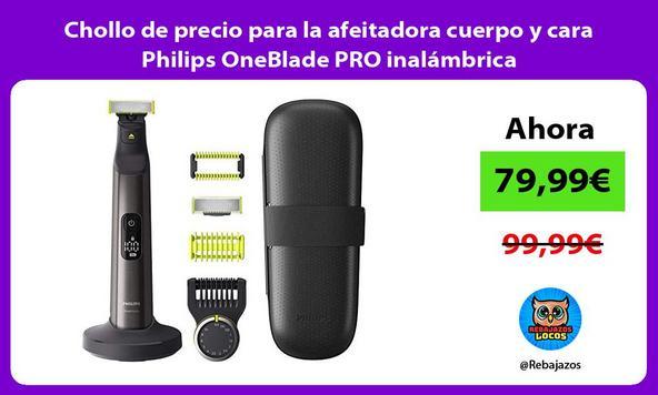 Chollo de precio para la afeitadora cuerpo y cara Philips OneBlade PRO inalámbrica