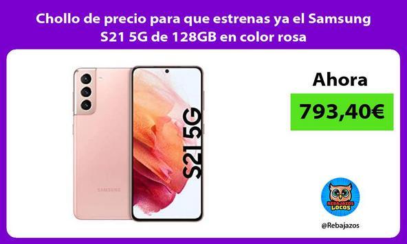 Chollo de precio para que estrenas ya el Samsung S21 5G de 128GB en color rosa