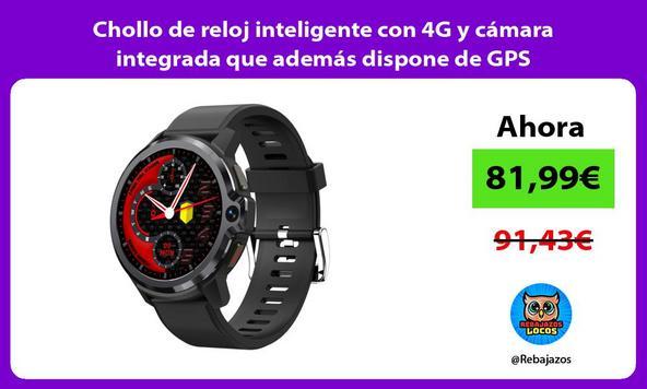 Chollo de reloj inteligente con 4G y cámara integrada que además dispone de GPS