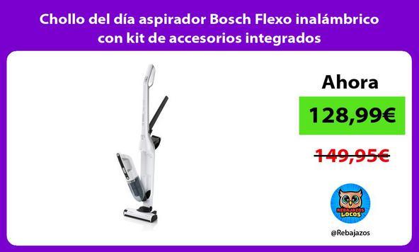 Chollo del día aspirador Bosch Flexo inalámbrico con kit de accesorios integrados