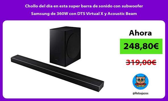 Chollo del día en esta super barra de sonido con subwoofer Samsung de 360W con DTS Virtual X y Acoustic Beam