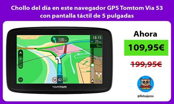 Chollo del día en este navegador GPS Tomtom Via 53 con pantalla táctil de 5 pulgadas