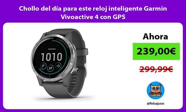 Chollo del día para este reloj inteligente Garmin Vivoactive 4 con GPS