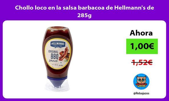 Chollo loco en la salsa barbacoa de Hellmann's de 285g