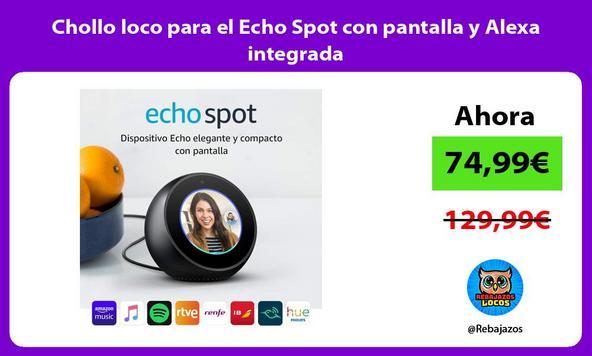 Chollo loco para el Echo Spot con pantalla y Alexa integrada