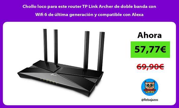 Chollo loco para este router TP Link Archer de doble banda con Wifi 6 de última generación y compatible con Alexa