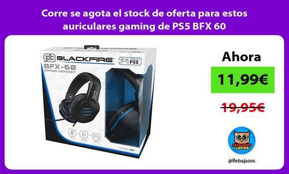 Corre se agota el stock de oferta para estos auriculares gaming de PS5 BFX 60