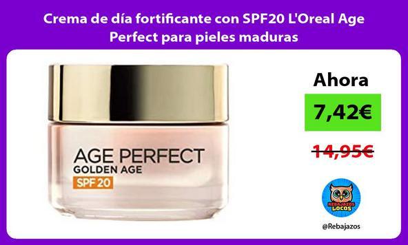 Crema de día fortificante con SPF20 L'Oreal Age Perfect para pieles maduras