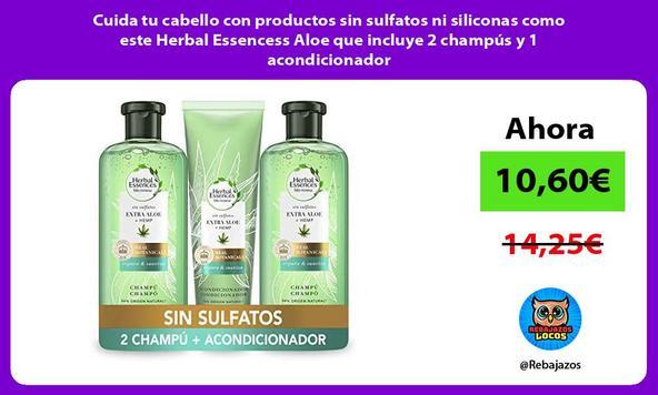 Cuida tu cabello con productos sin sulfatos ni siliconas como este Herbal Essencess Aloe que incluye 2 champús y 1 acondicionador