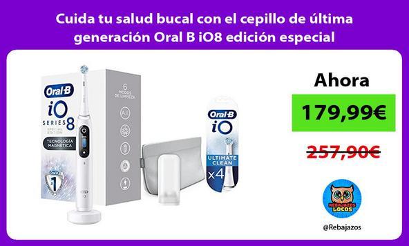 Cuida tu salud bucal con el cepillo de última generación Oral B iO8 edición especial