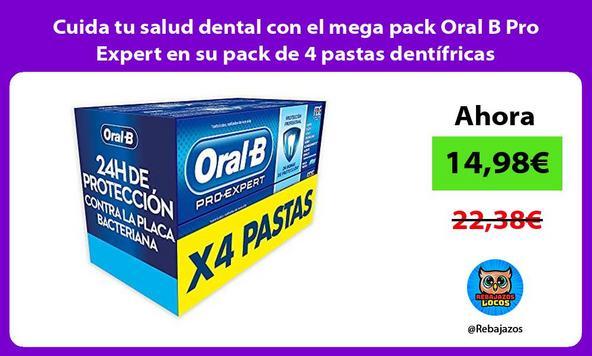 Cuida tu salud dental con el mega pack Oral B Pro Expert en su pack de 4 pastas dentífricas