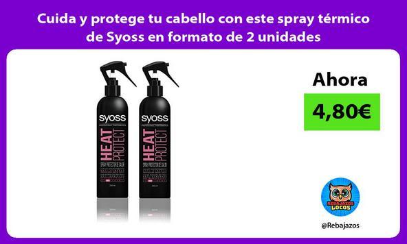 Cuida y protege tu cabello con este spray térmico de Syoss en formato de 2 unidades